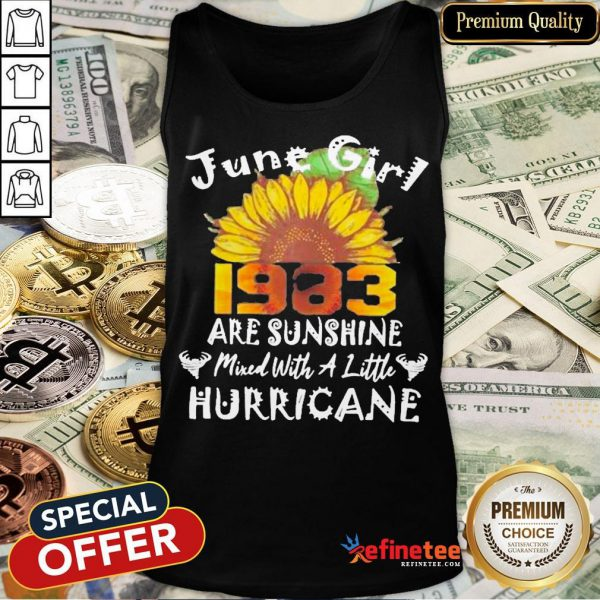 Funny June Girl 1983 Sunflower Are Sunshine Mixed With A Little Hurricane Tank Top- Design By Refinetee.com