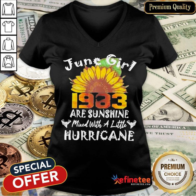 Funny June Girl 1983 Sunflower Are Sunshine Mixed With A Little Hurricane V-neck- Design By Refinetee.com