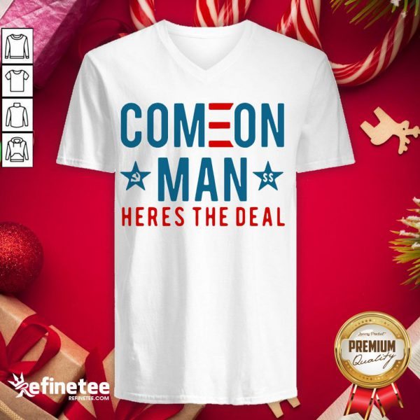 Awesome Come On Man Here's The Deal V-neck- Design By Refinetee.com