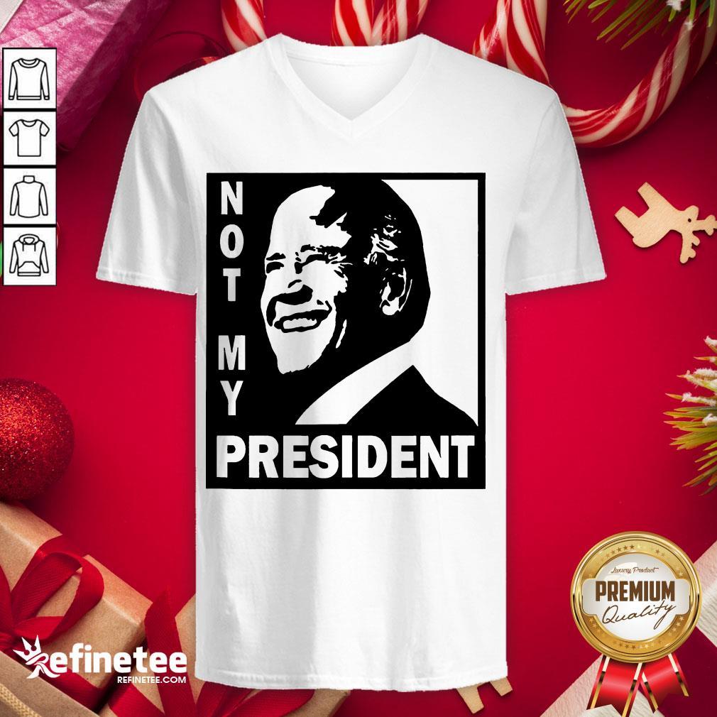 Awesome Not My President Joe Biden 2020 V-neck - Design By Refinetee.com