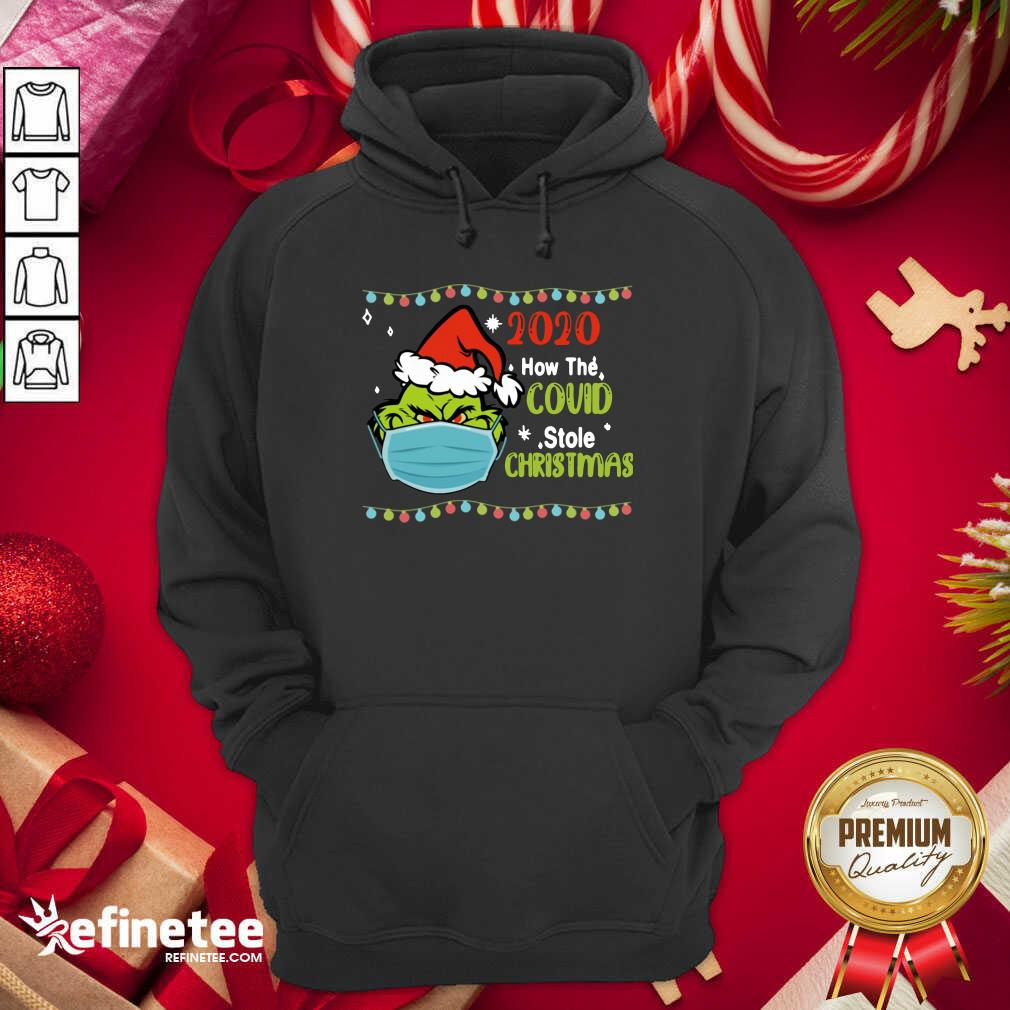 Grinch 2020 How Covid Stole Christmas Hoodie - Design By Refinetee.com