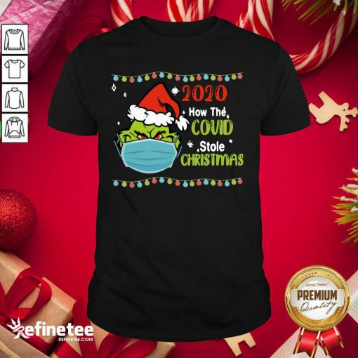 Fantastic Grinch 2020 How Covid Stole Christmas Shirt - Design By Refinetee.com