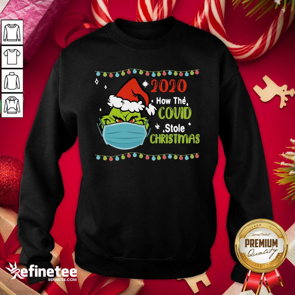 Grinch 2020 How Covid Stole Christmas Sweatshirt - Design By Refinetee.com