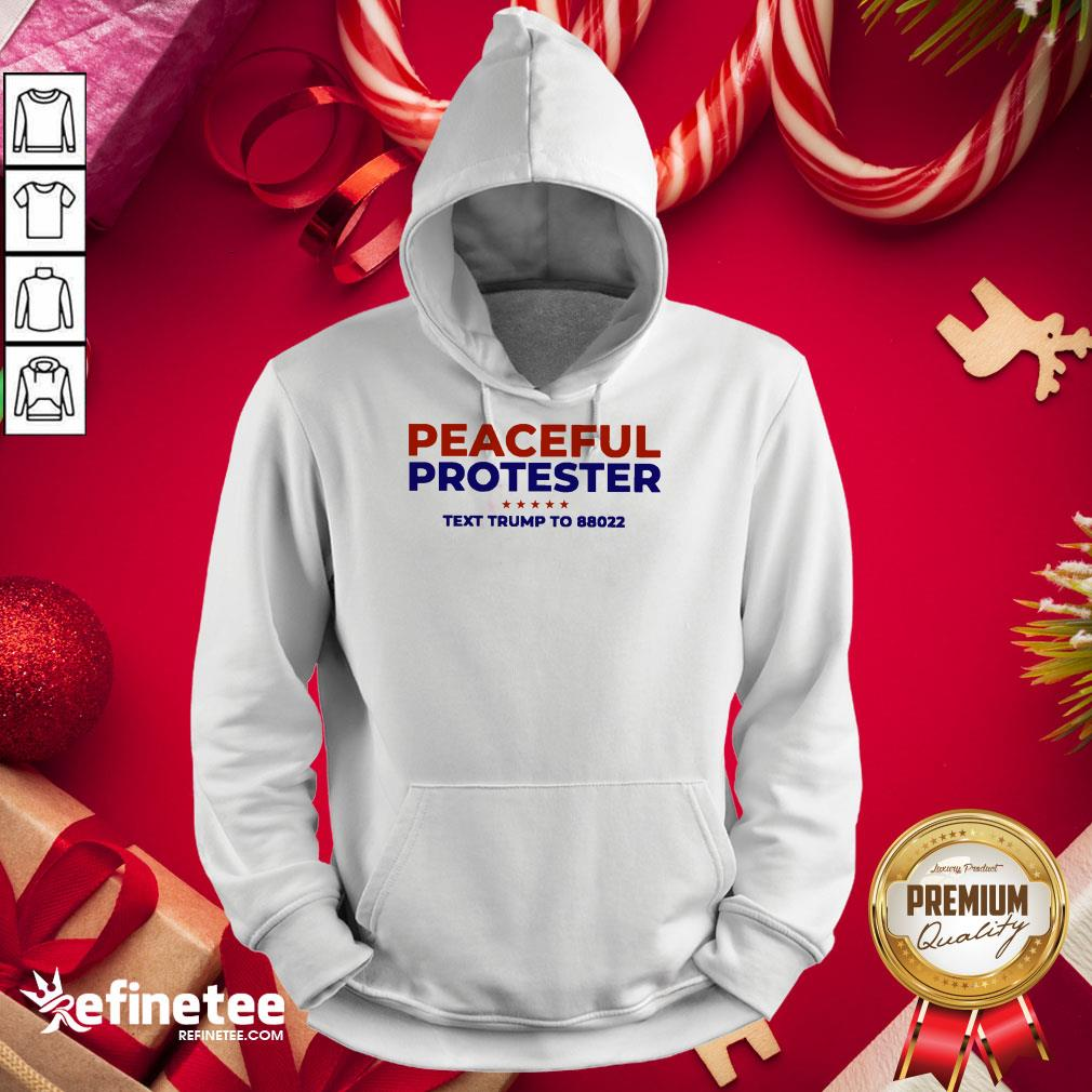 Funny Peaceful Protester Text Trump To 88022 Hoodie - Design By Refinetee.com