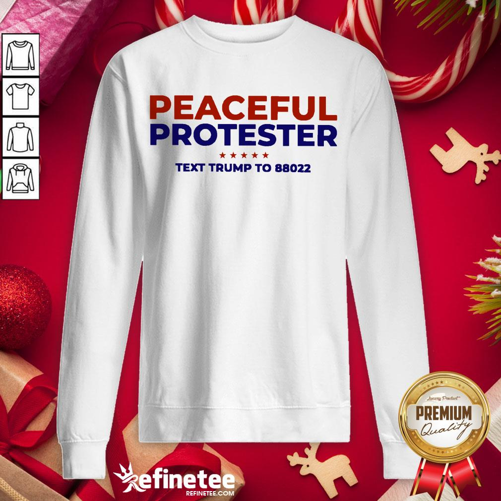 Funny Peaceful Protester Text Trump To 88022 Sweatshirt - Design By Refinetee.com