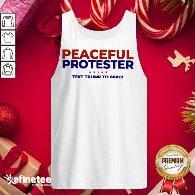 Funny Peaceful Protester Text Trump To 88022 Tank-Top - Design By Refinetee.com
