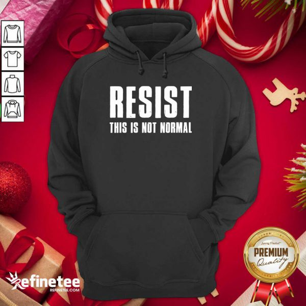 Funny Resist This Is Not Normal Trump United States Democracy Hoodie - Design By Refinetee.com