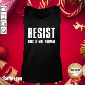 Funny Resist This Is Not Normal Trump United States Democracy Tank Top - Design By Refinetee.com