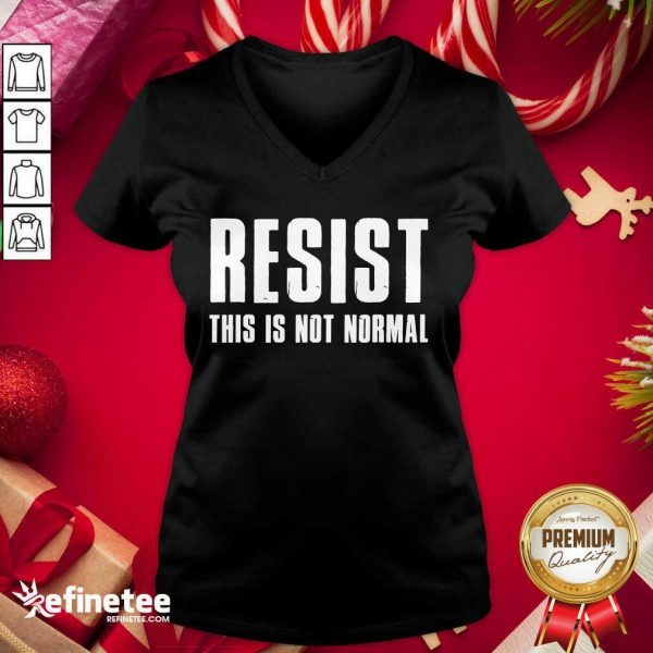 Funny Resist This Is Not Normal Trump United States Democracy V-neck - Design By Refinetee.com