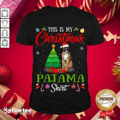 Good This Is My Christmas Pajama Shirt Boxer Dog Lover Gift Shirt - Design By Refinetee.com