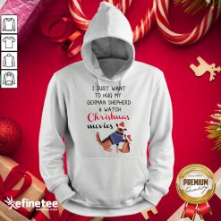 Happy I Just Want To Hug My German Shepherd And Watch Christmas Movies Hoodie - Design By Refinetee.com