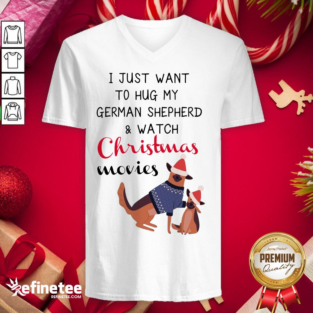 Happy I Just Want To Hug My German Shepherd And Watch Christmas Movies V-neck - Design By Refinetee.com