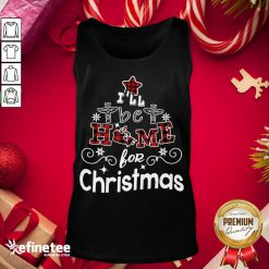 Happy I'll Be Home For Christmas Tank-Top - Design By Refinetee.com