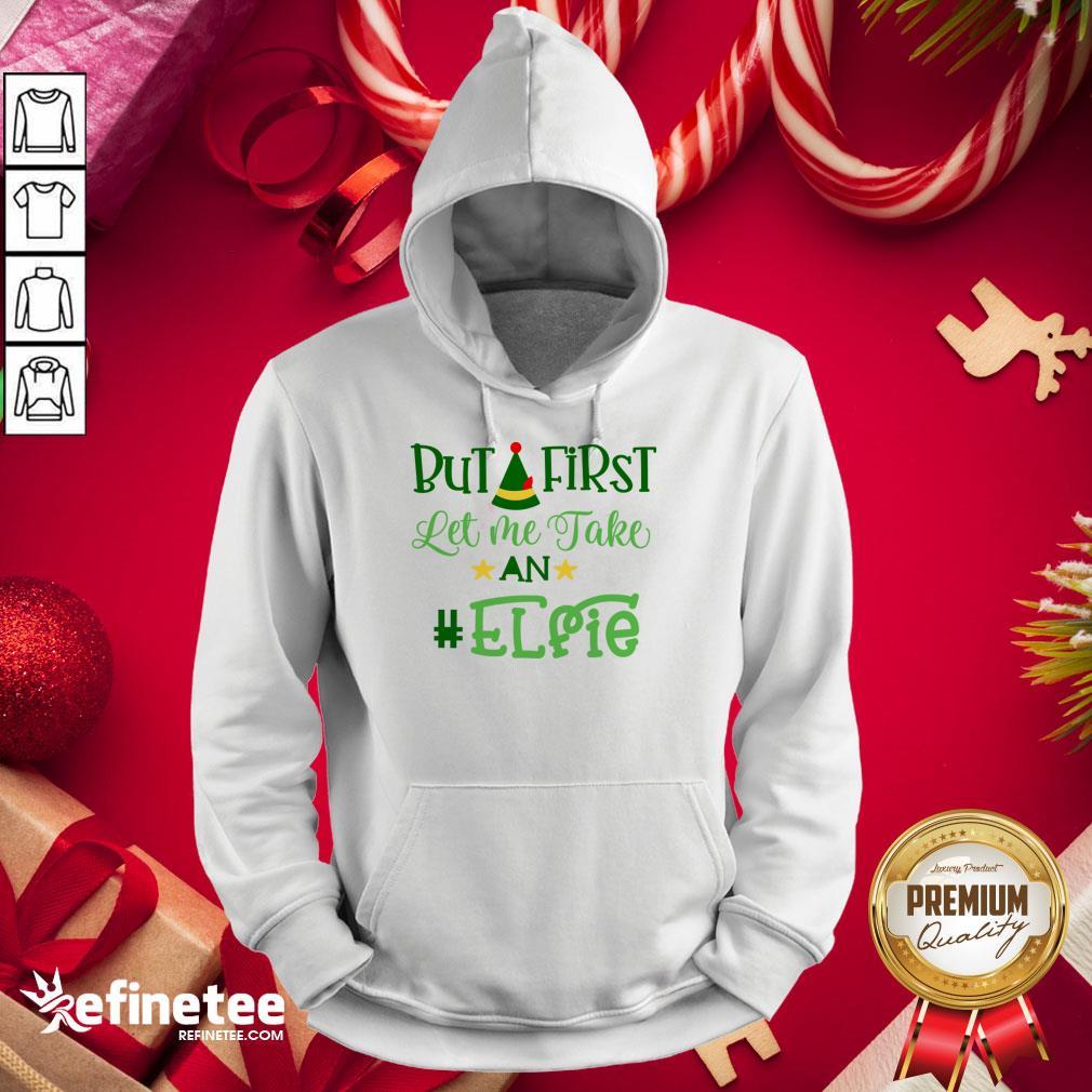 Happy Let Me Take An Elfie Merry Christmas Hoodie - Design By Refinetee.com