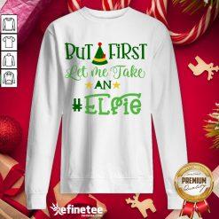 Happy Let Me Take An Elfie Merry Christmas Sweatshirt - Design By Refinetee.com