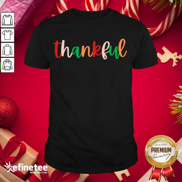 Nice Thankful Fall Saying Always Thankful Shirt- Design By Refinetee.com