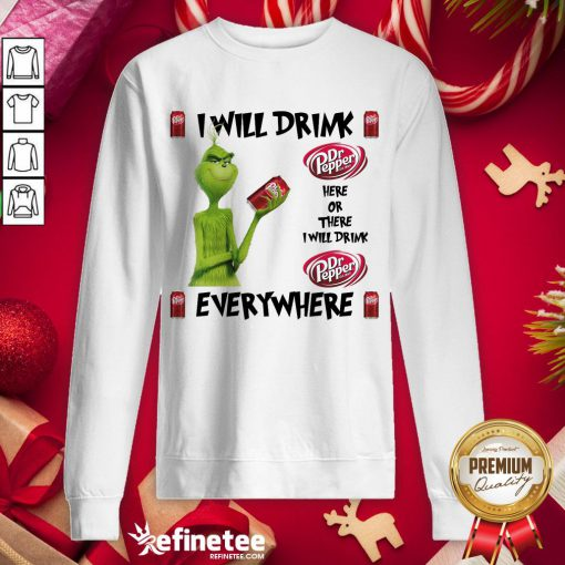 Official The Grinch I Will Drink Dr Pepper Here And There Everywhere Christmas Sweater Sweatshirt - Design By Refinetee.com