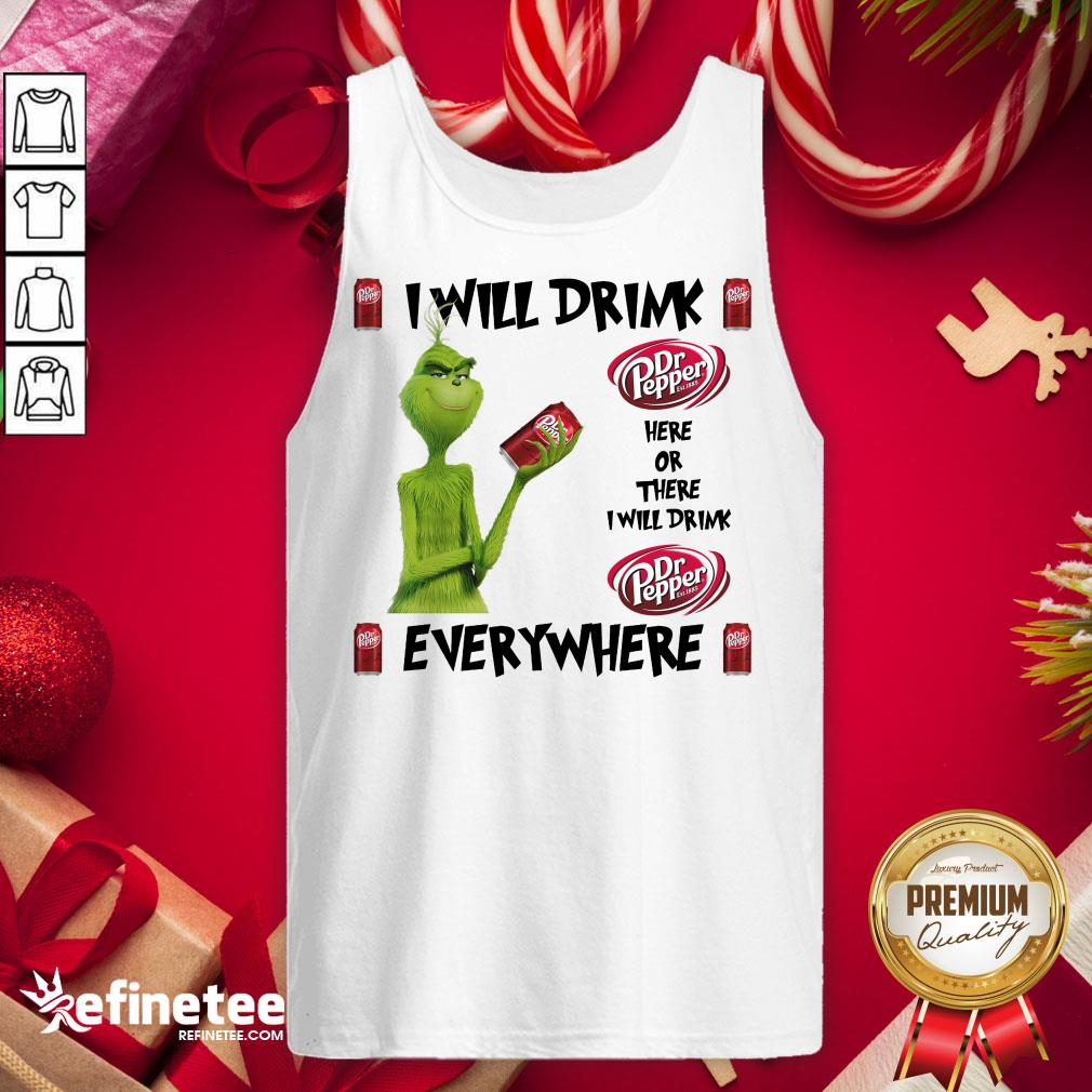 Official The Grinch I Will Drink Dr Pepper Here And There Everywhere Christmas Sweart Tank-Top - Design By Refinetee.com