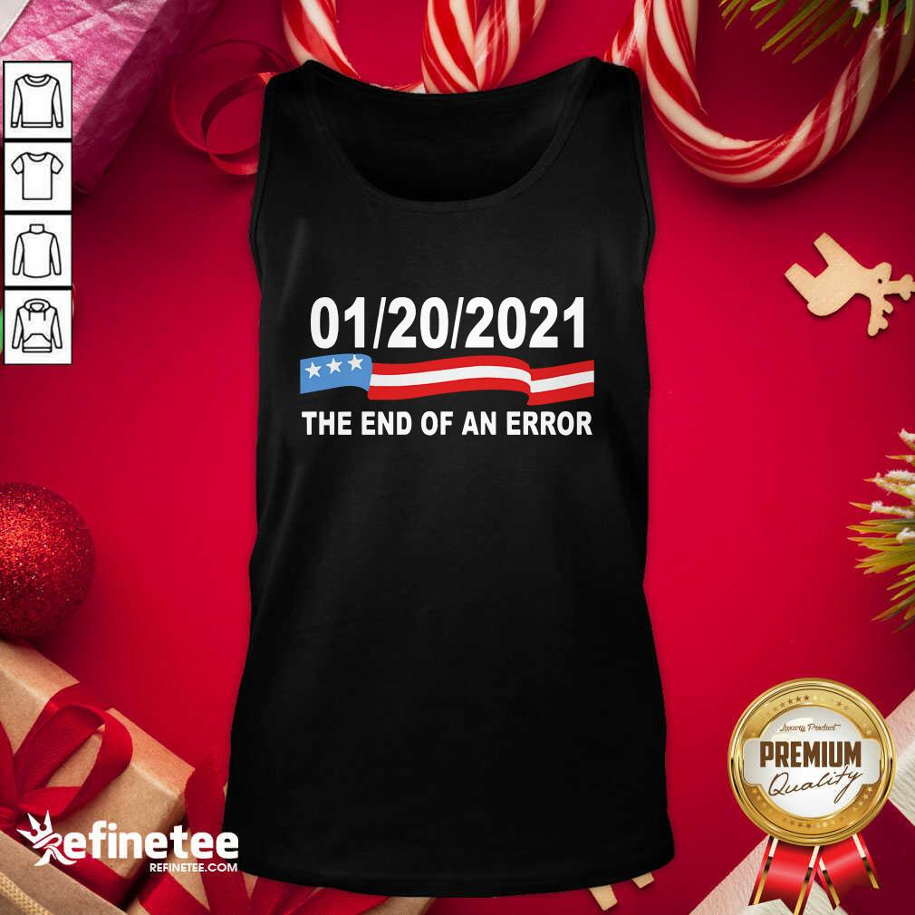 Pro 01 20 2021 The End Of An Error American Flag Tank Top - Design By Refinetee.com