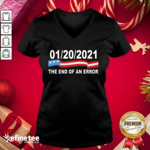 Pro 01 20 2021 The End Of An Error American Flag V-neck - Design By Refinetee.com