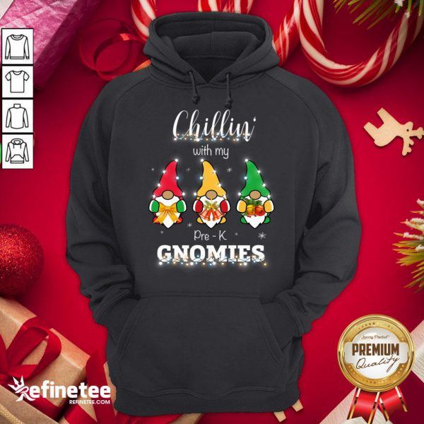 Top Chillin With My Pre K Gnomies Hoodie - Design By Refinetee.com