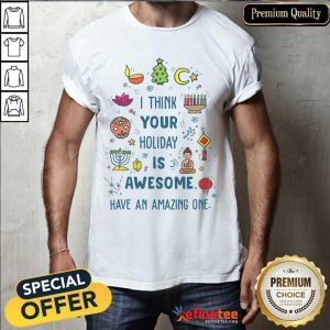 Top I Think Your Holiday Is Awesome Have An Amazing One Hanukkah Shirt - Design By Refinetee.com