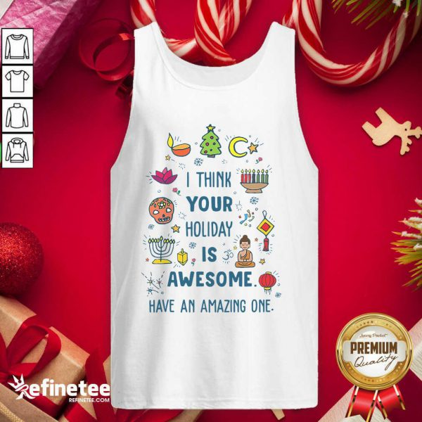 Top I Think Your Holiday Is Awesome Have An Amazing One Hanukkah Tank Top - Design By Refinetee.com