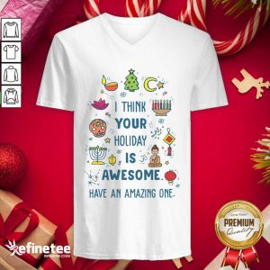 Top I Think Your Holiday Is Awesome Have An Amazing One Hanukkah V-neck - Design By Refinetee.com