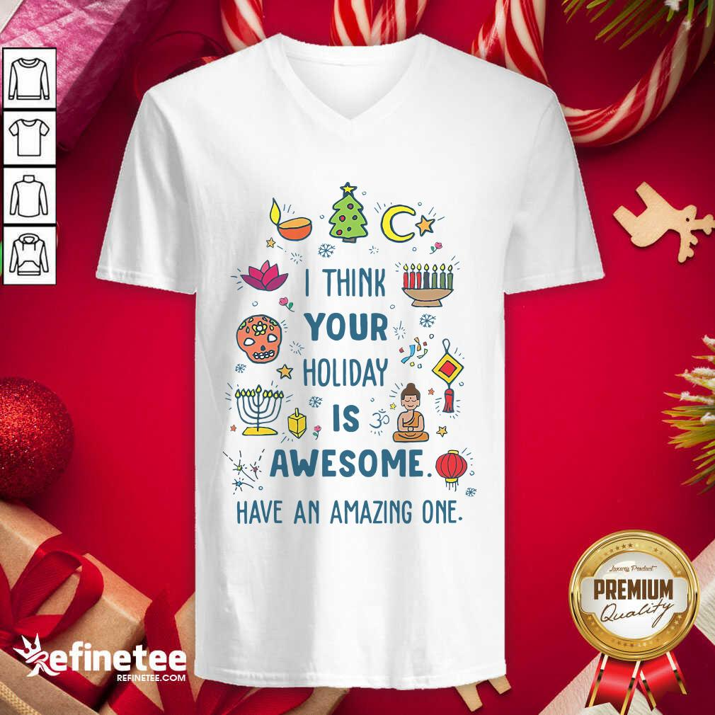 I Think Your Holiday Is Awesome Have An Amazing One Hanukkah V-neck - Design By Refinetee.com