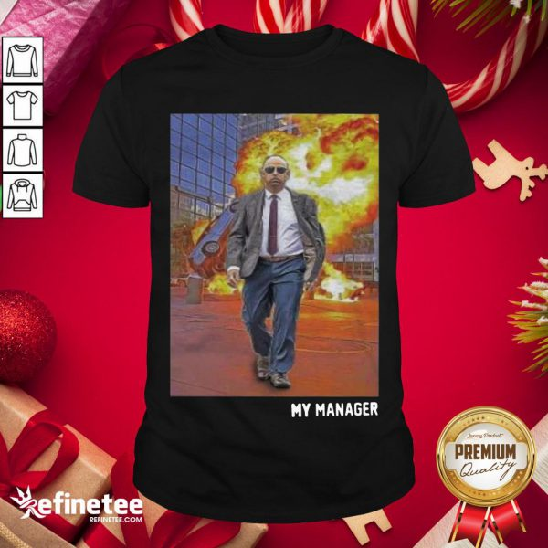Top My Manager Posters Shirt- Design By Refinetee.com