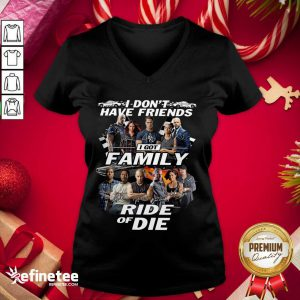 Attractive Fast And Furious I Don't Have Friends I Got Family Ride Of Die Signatures V-neck - Design By Refinetee.com