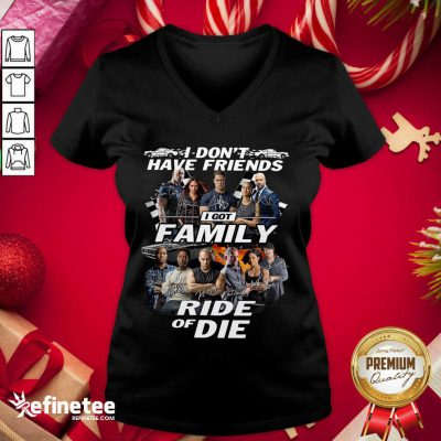 Fast And Furious I Don't Have Friends I Got Family Ride Of Die Signatures V-neck - Design By Refinetee.com