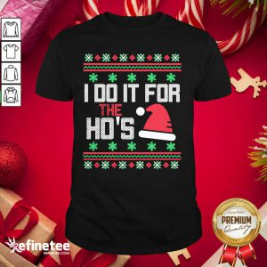 Attractive I Do It For The Hos Ugly Christmas 2020 Shirt - Design By Refinetee.com