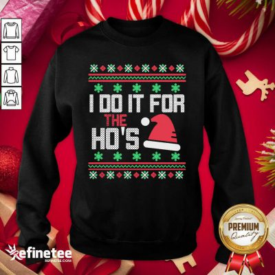 Attractive I Do It For The Hos Ugly Christmas 2020 Sweatshirt - Design By Refinetee.com