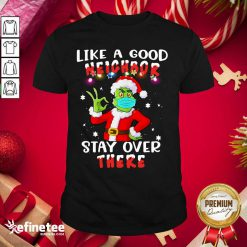 Funny Like A Good Neighbor Stay Over There Ugly Christmas Shirt - Design By Refinetee.com