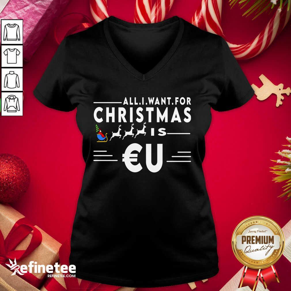 All I Want For Christmas Is Eu Santa Claus Reindeer Christma V-neck - Design By Refinetee.com
