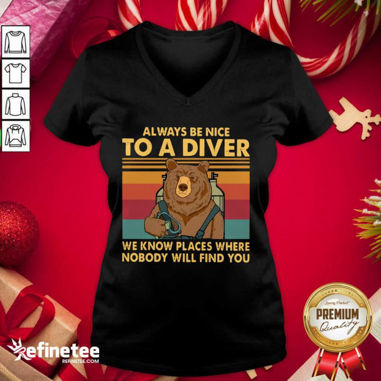 Good Bear Always Be Nice To A Diver We Know Places Where Nobody Will Find You Vintage Retro V-neck - Design By Refinetee.com