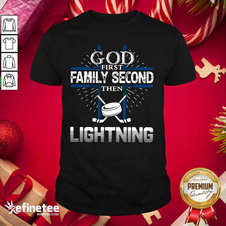 Good God First Family Second Then Lightning Shirt - Design By Refinetee.com
