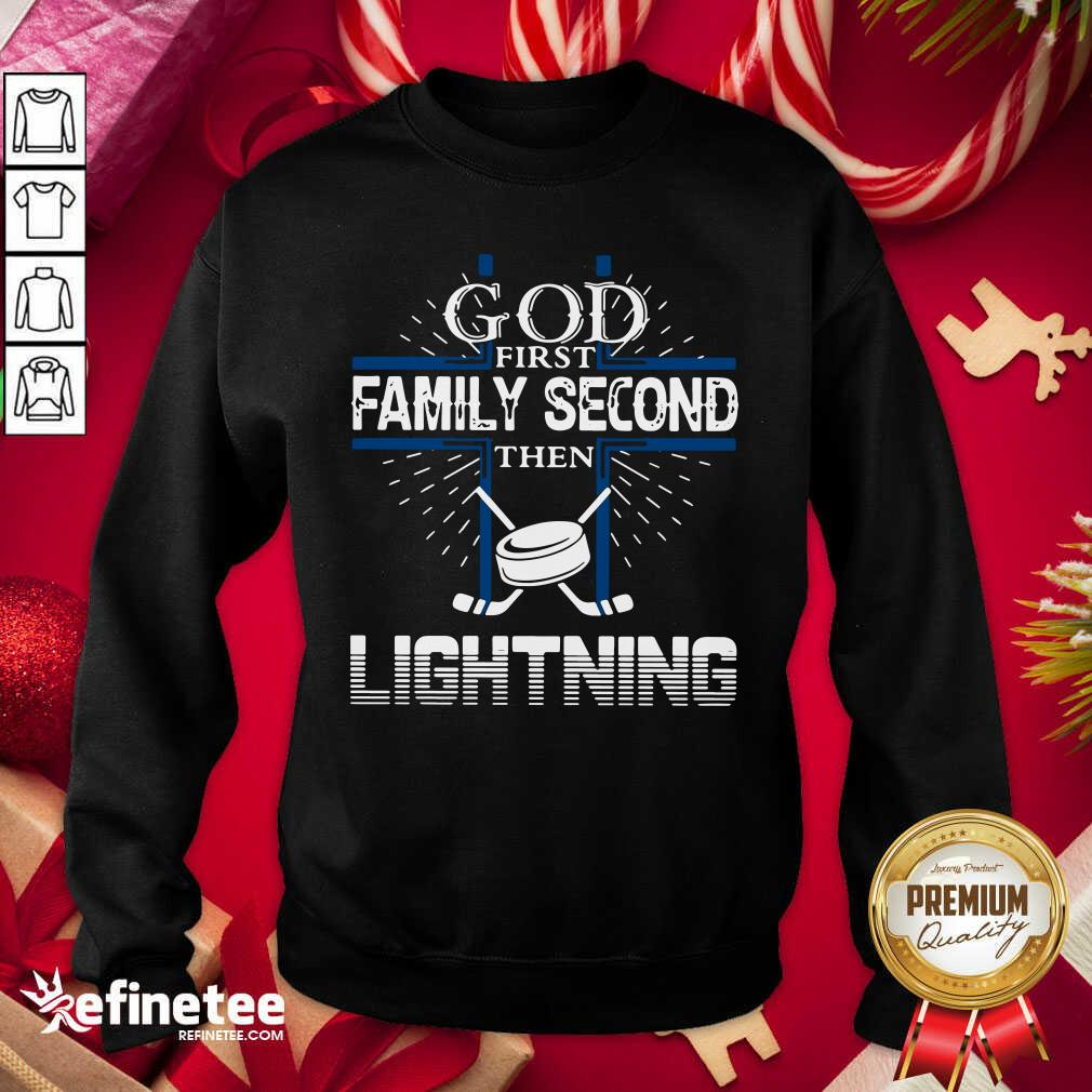 God First Family Second Then Lightning Sweatshirt - Design By Refinetee.com