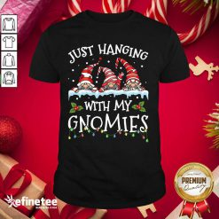 Great Just Hanging With My Gnomies Merry Christmas Shirt - Design By Refinetee.com