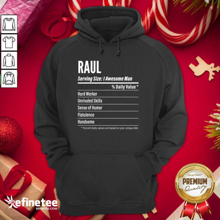 Great Raul Nutritional Facts Serving Size Calories Hoodie - Design By Refinetee.com
