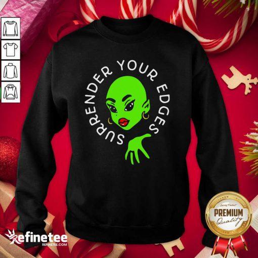 Lovely Surrender Your Edges Sweatshirt- Design By Refinetee.com