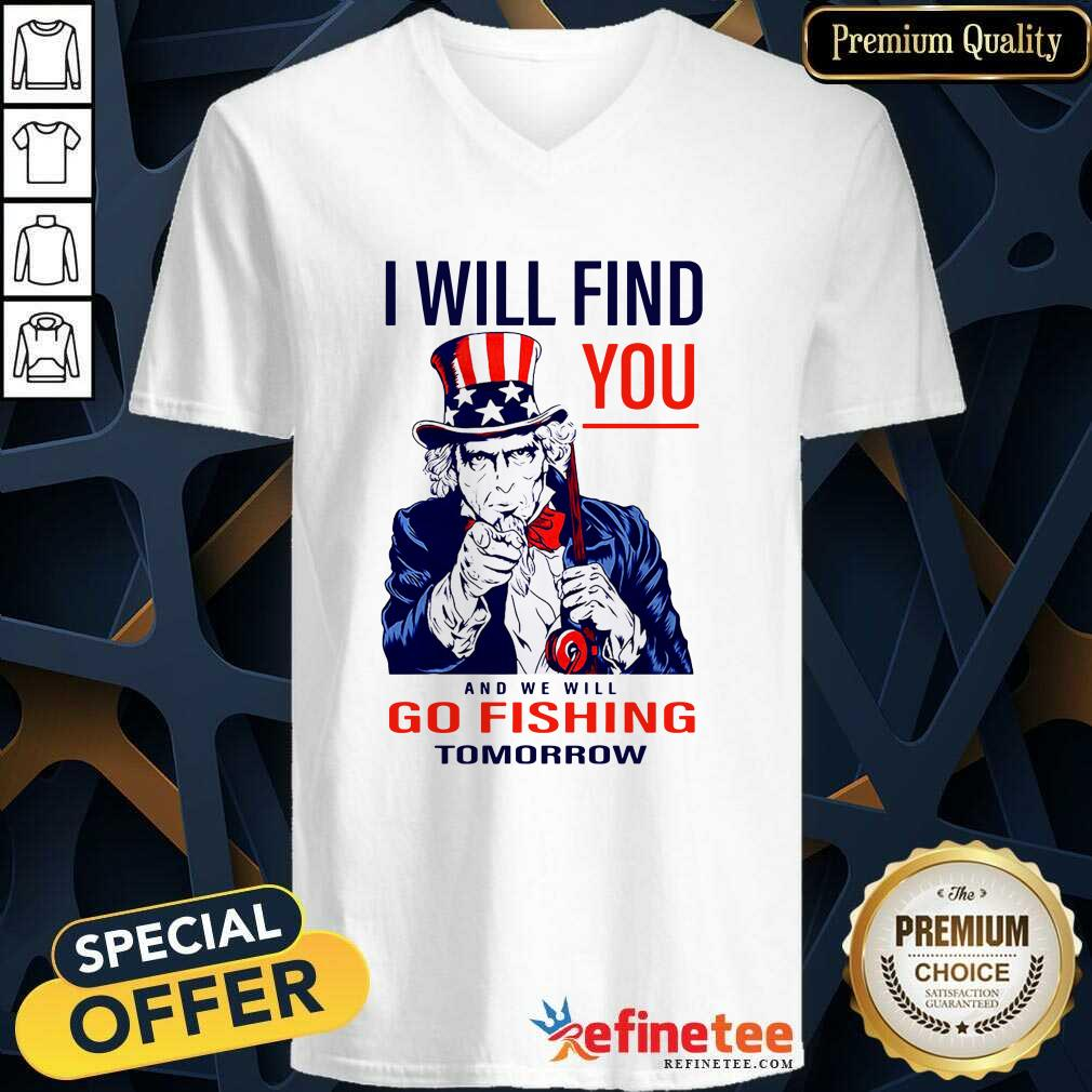 I Will Find You And We Will Go Fishing Tomorrow V-neck - Design By Refinetee.com