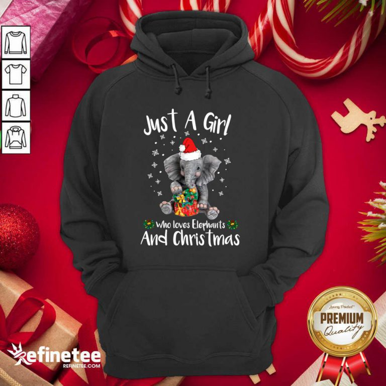 Nice Just A Girl Who Loves Elephants And Christmas Hoodie - Design By Refinetee.com