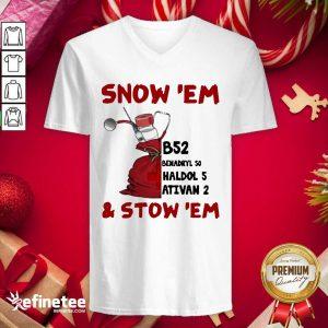 Nice Snow Em And Srow Em Christmas V-neck - Design By Refinetee.com