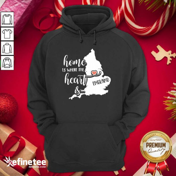 England Home is Where the Heart Is Hoodie - Design By Refinetee.com