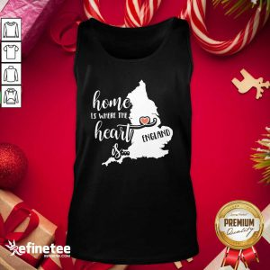 England Home is Where the Heart Is Tank Top - Design By Refinetee.com