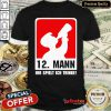 Premium 12 Mann Ihr Spielt Ich Trinke Shirt - Design By Refinetee.com