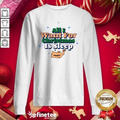 Premium All I Want For Christmas Is Sleep Sweatshirt - Design By Refinetee.com
