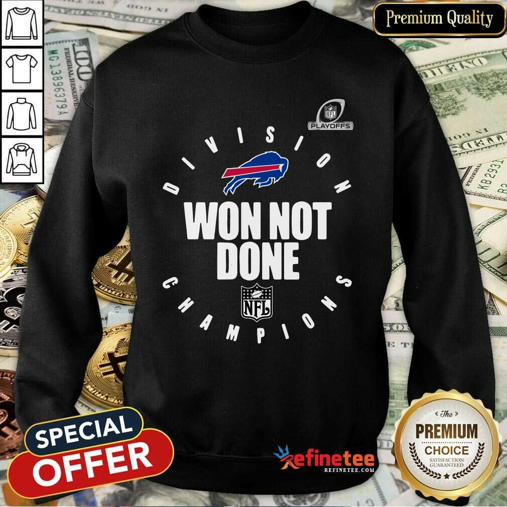 Buffalo Bills Champions 2020 Won Not Done Sweatshirt - Design By Refinetee.com